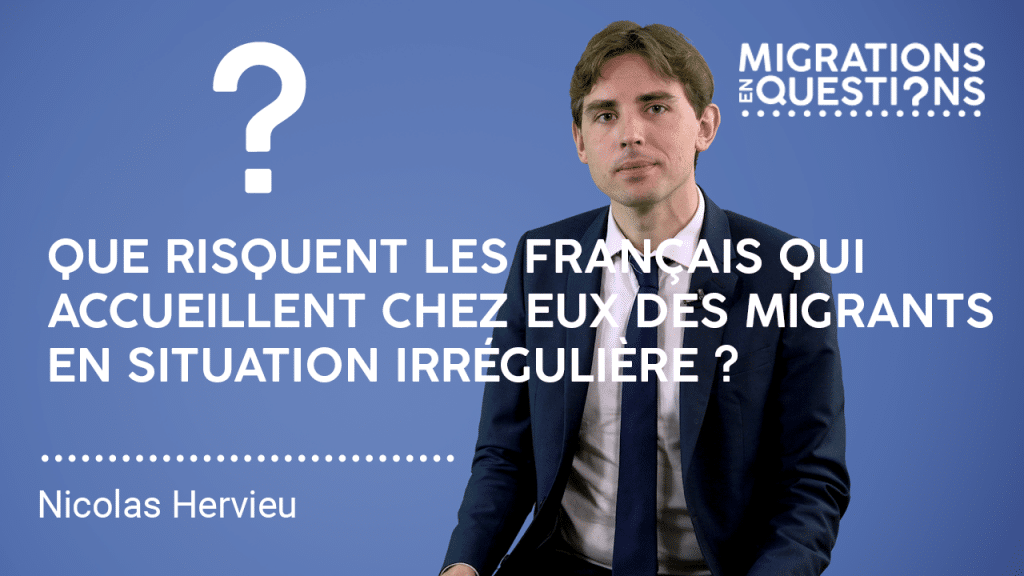 Que risquent les français qui accueillent chez eux des migrants en situation irrégulière ?