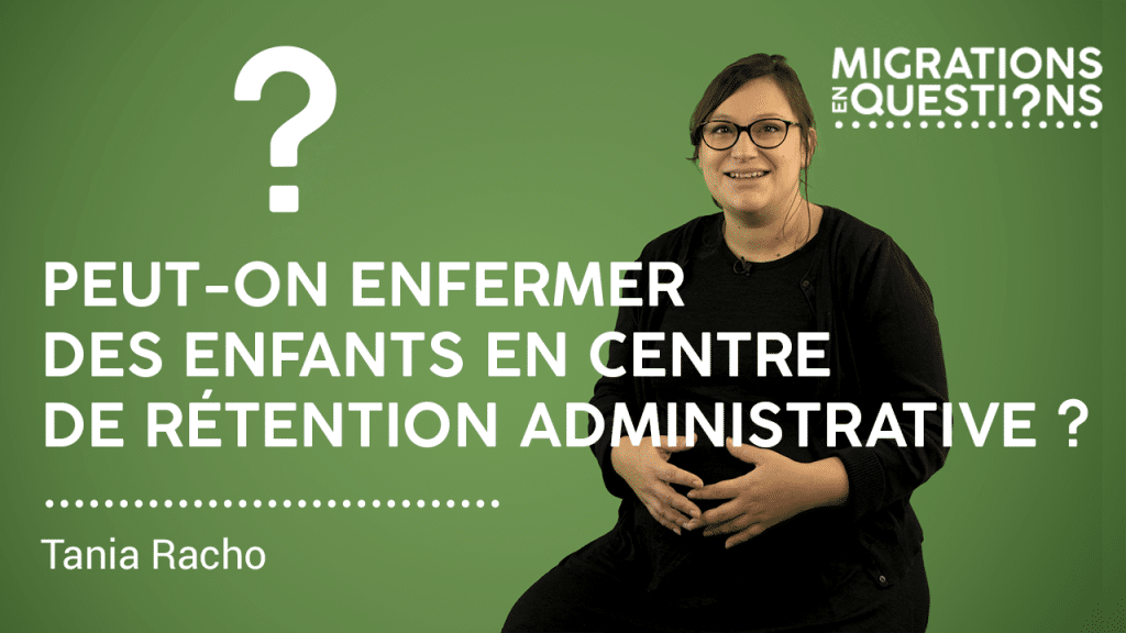 Peut-on enfermer des enfants en centre de rétention administrative ?