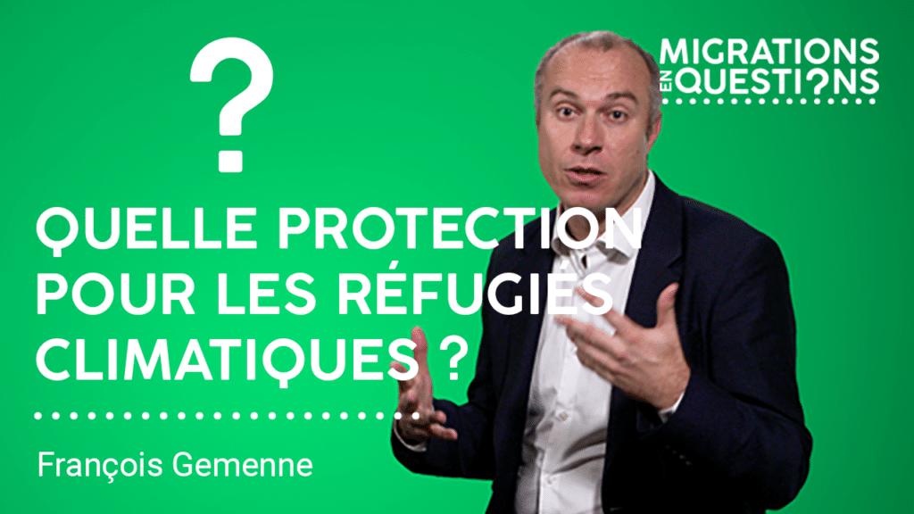 Quelle protection                                                                 pour les réfugiés climatiques ?